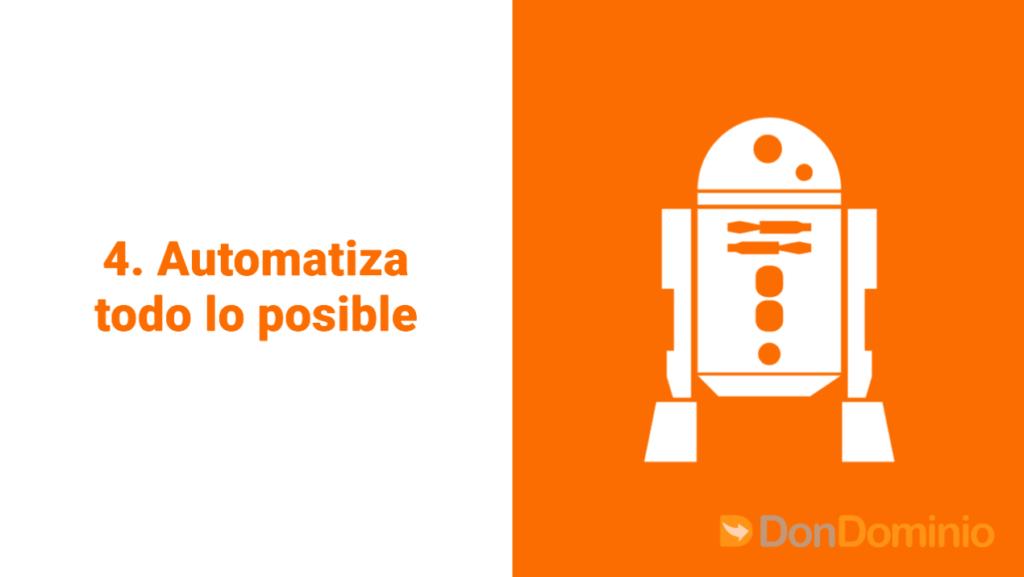 4. Automatiza todo lo posible