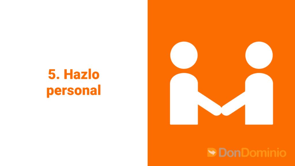 5. Hazlo personal