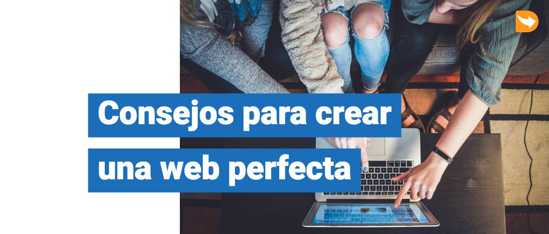 Consejos para crear una web perfecta 1